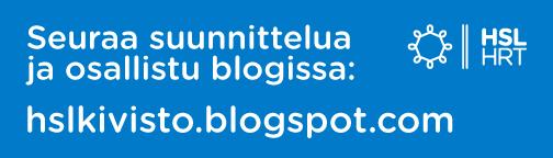 Seuraa suunnittelua ja osallistu blogissa osoitteessa hslkivisto.blogspot.com